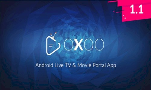OXOO v1.1.2 - Android Live TV & Movie Portal App with Powerful Admin Panel - nulled