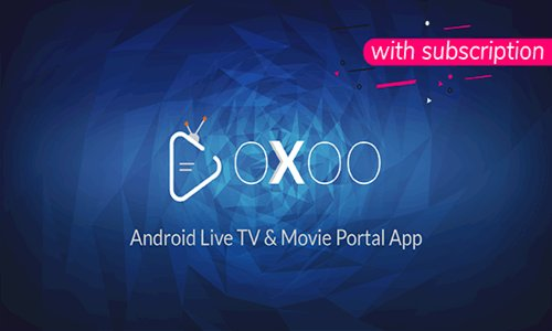 OXOO v1.2.2 - Android Live TV & Movie Portal App with Subscription System - nulled